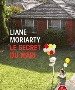Le secret du mari – Liane Moriarty- Le livre de poche –