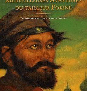 Les merveilleuses aventures du tailleur Fokine – Vsevolod Ivanov – traduit du russe par Jacques Imbert – Editions des Syrtes –