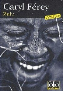 Zulu – Caryl Férey – Folio policier – Gallimard – Avril 2010 –
