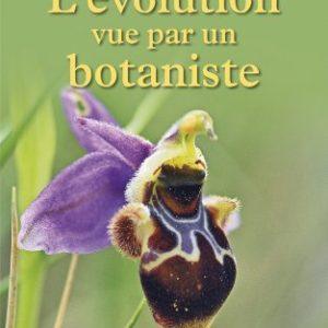 L'évolution vue par un botaniste – Jean-Marie Pelt – Editions Fayard –