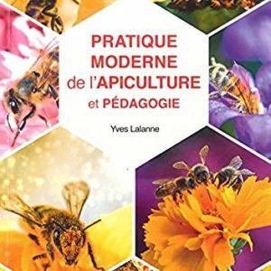 Pratique Moderne des l'Apiculture et Pédagogie – Yves Lalanne Editeur –