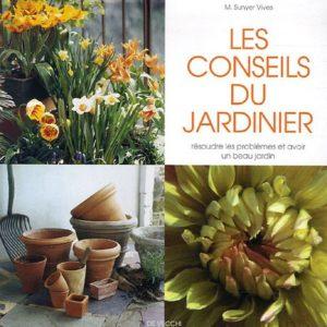 Les conseils du Jardinier – résoudre les problèmes et avoir un beau jardin – M. Sunyer Vives –  Editions de Vecchi –