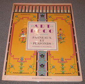 Art Déco – Panneaux et Plafonds – Stephen Calloway – Editions Bookking International –
