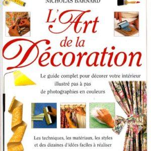 L'Art de la Décoration – Nicholas Barnard – Guide complet pour décorer votre intérieur – Editions Solar –