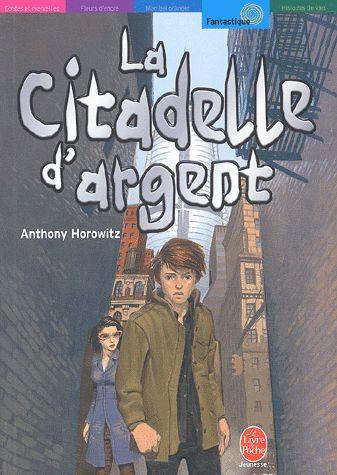 La Citadelle D Argent Anthony Horowitz Le Livre De Poche Jeunesse