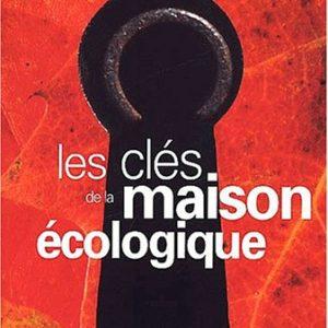 Les clés de la maison écologique – Oïkos – Editions terre vivante –