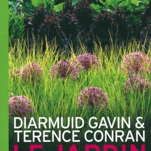 Le Jardin – Projets contemporains pour l'aménager – Diarmuid Gavin & Terence Conran – Editions Gründ –