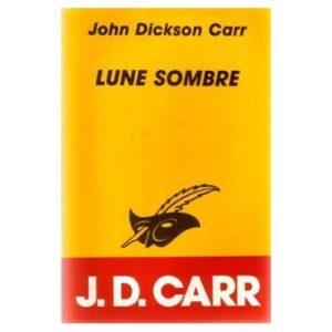 Lune Sombre – J.D. CARR – Collection Le Masque – Librairie des Champs-Elysées –