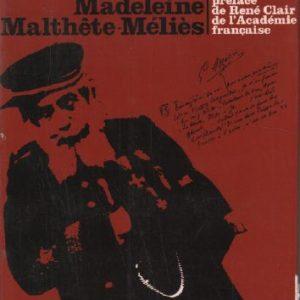 Mélies l'enchanteur – Madeleine Malthête-Mélies – Hachette 1973 –