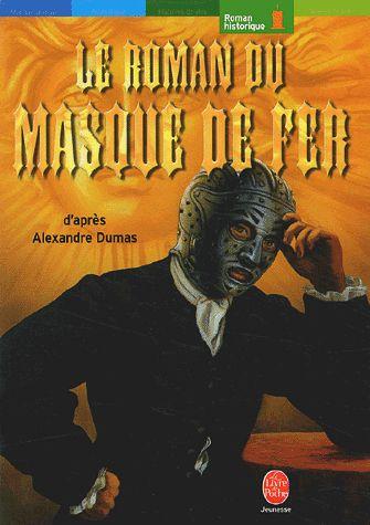 Le Roman Du Masque De Fer Alexandre Dumas Le Livre De Poche Jeunesse