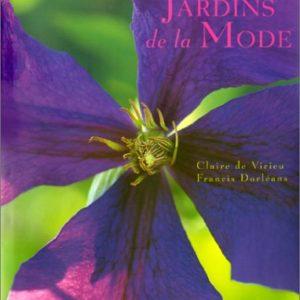 Jardins de la Mode – Claire de Virieu – Francis Dorléans – Editions Du Chêne –