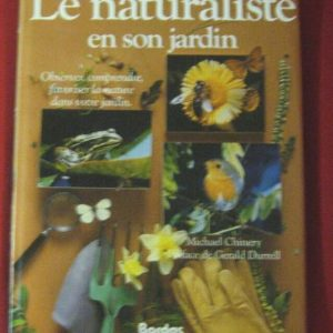 Le naturaliste en son jardin – Michael Chinery – Préface de Gérald Durrel Editions Bordas –