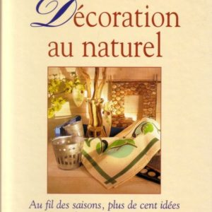 La Décoration Au Naturel – Jean-Michel Kirsch – France Loisirs –