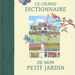 Le Grand Dictionnaire de Mon Petit Jardin – Anne-France Dautheville – Editions Minerva –