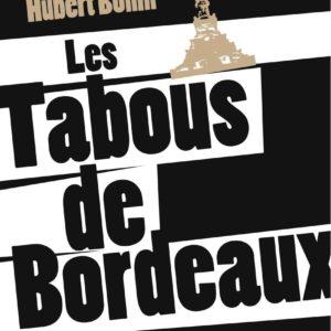 Les tabous de Bordeaux –  Hubert Bonin – Le Festin –