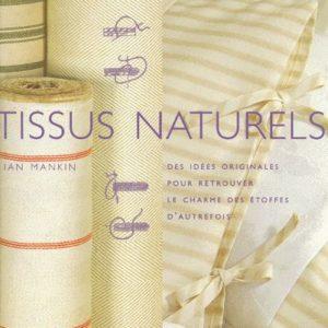 Tissus Naturels – Ian Mankin – des idées originales pour retrouver le charme des étoffes d'autrefois – Flammarion –