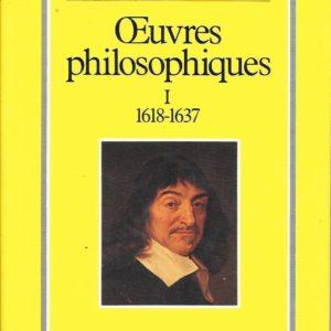 Oeuvres philosophiques Tome 1  1618-1637 – Descartes – Classiques Garnier –
