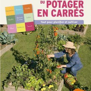 Le guide pratique du potager en carrés – Anne-Marie Nageleisen – Editions ULMER –