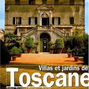 Villas et Jardins de Toscane – Spophie Bajard & Raffaello Bencini – Editions Terrail –