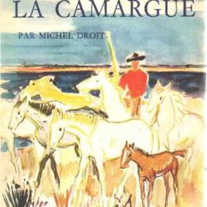 La Camargue par Michel Droit – Editions Arthaud –