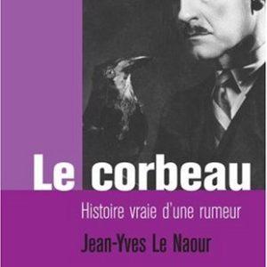 Le corbeau, histoire vraie d'une rumeur – Jean-Yves Le Naour – Editions Hachette Littératures –