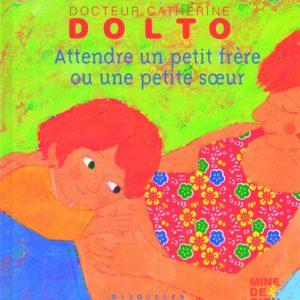 Attendre un petit frère ou une petite soeur – Docteur Catherine Dolto – Giboulées Gallimard Jeunesse –