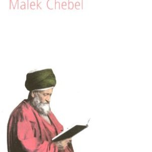 L'Islam et la Raison – Le combat des idées – Malek Chebel – Collection Tempus – Editions Perrin –