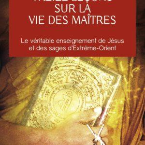 Treize leçons sur la vie des Maîtres – Baird T. Spalding – Collection Aventure secrète – Editions J'ai lu –