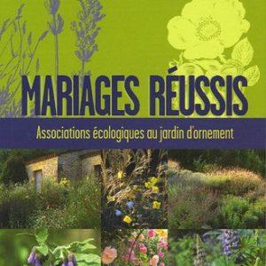 Mariages réussis – Associations écologiques au jardin d'ornement – Brigitte Lapouge-Déjean – Editions Terre vivante –