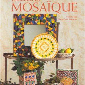 Créations en Mosaïque – Irène Lassus & Marie-Anne Voituriez – Editions Dessain et Tolra –