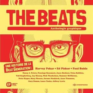 The Beats – Une histoire de la Beat Generation ! – Harvey Pekar – Ed Piskor – Paul Buhle – Editions Emmanuel Proust –