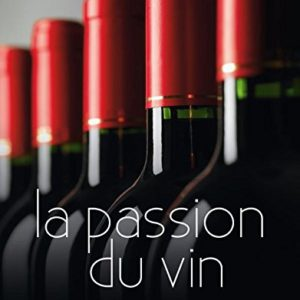 La passion du vin – Coffret – Collectif – Editions Atlas –