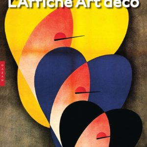 L'Affiche Art Déco – Alain Weill – Editions Hazan –