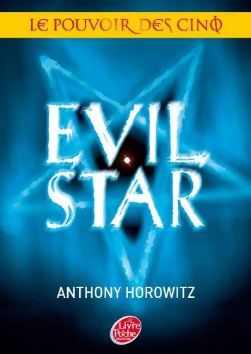 Le Pouvoir Des Cinq Evil Star Anthony Horowitz Le Livre De Poche Jeunesse