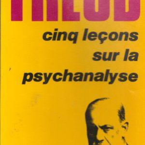 FREUD – Cinq leçons sur la psychanalyse – Petite bibliothèque Payot –