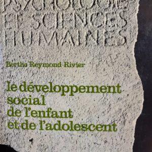 Le développement social de l'enfant et de l'adolescent – Berthe Reymond-Rivier – Editions Pierre Mardaga –