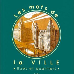 Les mots de la ville – Rues et quartiers – Editions A.A.M. JUNIOR –