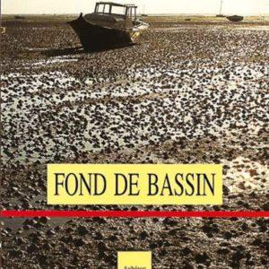 Fond de Bassin – Bernard Cherrier – Editions Aubéron – 1994 –