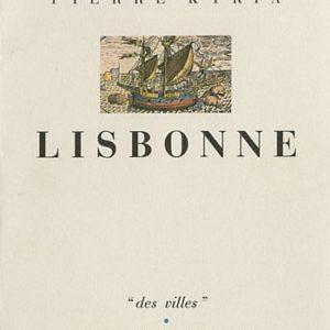 Lisbonne – Pierre Kyria – «des villes» – Editions du Champ Vallon  –