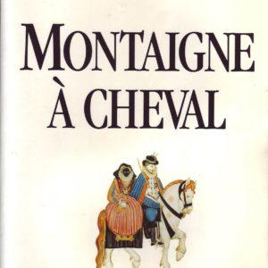 Montaigne à Cheval – Jean Lacouture – Editions du Seuil –