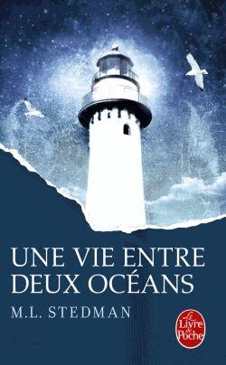 Une vie entre deux océans – M.L. Stedman – Le livre de poche –