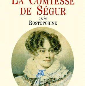 La Comtesse De Ségur née Rostopchine – Ghislain de Diesbach – Editions Perrin –