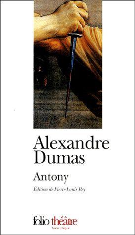 Antony – Alexandre Dumas – Folio Théâtre – Gallimard