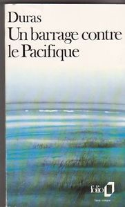 Un barrage contre le Pacifique – Marguerite Duras – Folio Gallimard –