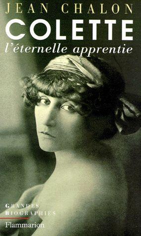 Colette, l'éternelle apprentie – Jean Chalon – Editions Flammarion –