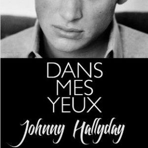 Dans mes yeux – Johnny Hallyday & Amanda Sthers – Editions Plon –