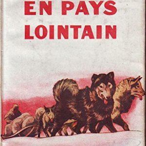 En pays lointain – Jack London – Bibliothèque verte – Hachette – 1945