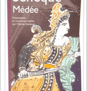 Sénèque – Médée – Collection Garnier-Flammarion/ Corpus philosophie –