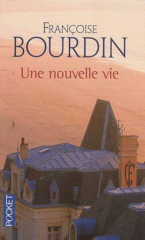 Une nouvelle vie – Françoise Bourdin – Pocket –