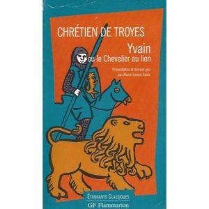 Yvain ou le chevalier au lion – Chrétien de Troyes – Présentation et dossier-jeu par Marie-Louise Astre – Collection Etonnants classiques – GF Flammarion –
